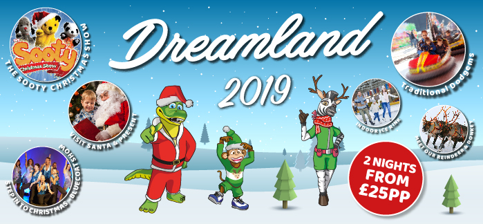 2019 Dreamland Breaks From £25 Per Person